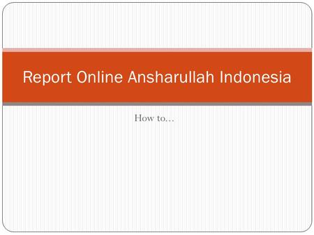 Report Online Ansharullah Indonesia