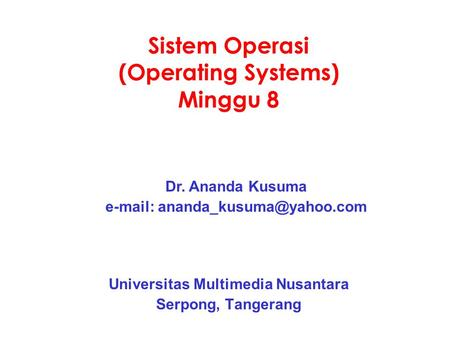 Sistem Operasi (Operating Systems) Minggu 8