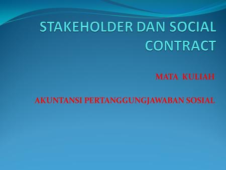 STAKEHOLDER DAN SOCIAL CONTRACT