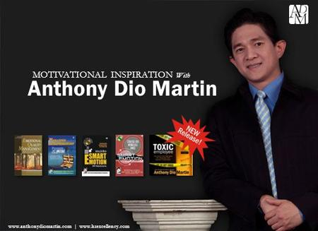Anthony Dio Martin ©2009 MOTIVATIONAL INSPIRATION With Anthony Dio Martin www.anthonydiomartin.com | www.hrexcellency.com.
