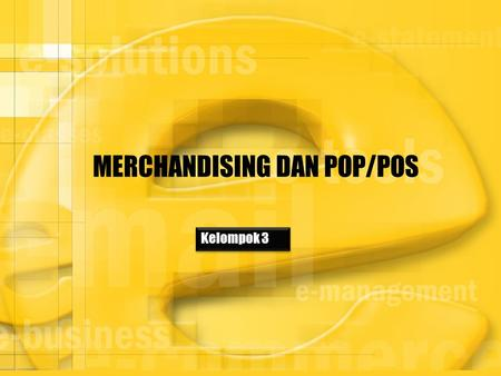 MERCHANDISING DAN POP/POS