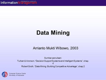 "Robert Groth, ""Data Mining: Building Competitive Advantage"", chap 2"