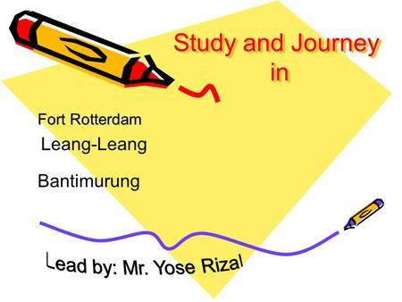 Study and Journey in Lead by: Mr. Yose Rizal Leang-Leang Bantimurung