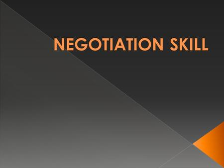 NEGOTIATION SKILL.