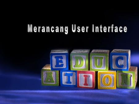 Merancang User Interface