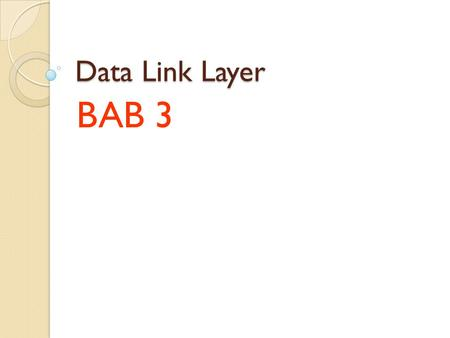 Data Link Layer BAB 3.