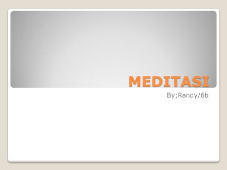 MEDITASI By;Randy/6b.