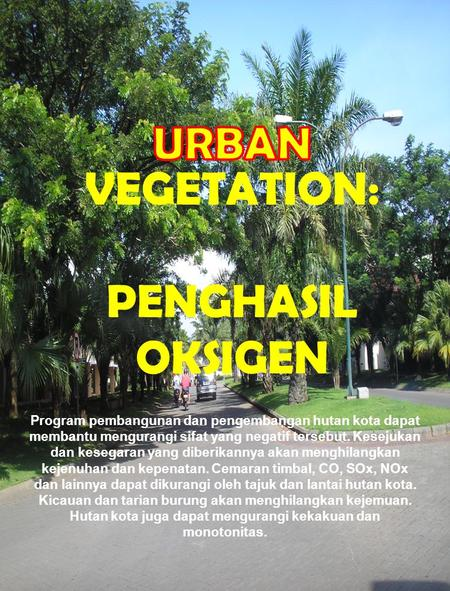 URBAN VEGETATION: PENGHASIL OKSIGEN