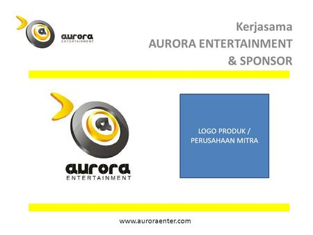 Kerjasama AURORA ENTERTAINMENT & SPONSOR