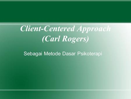 Client-Centered Approach (Carl Rogers)