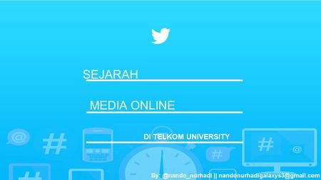 SEJARAH || MEDIA ONLINE DI TELKOM UNIVERSITY.