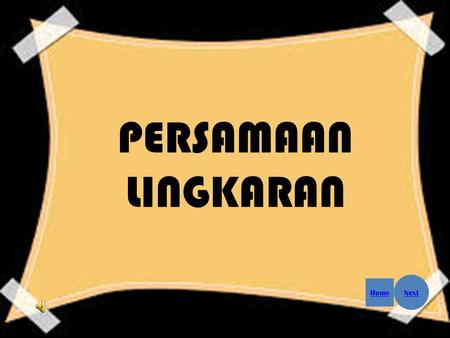 PERSAMAAN LINGKARAN Home Next. Supported by: Persamaan Lingkaran Prev Home Next.