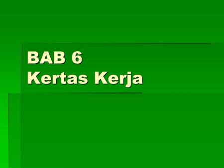 BAB 6 Kertas Kerja. Pengertian Working Paper is auditor's record of:  Information or evidences obtained  Procedures applied  Test performed  Conclusion.