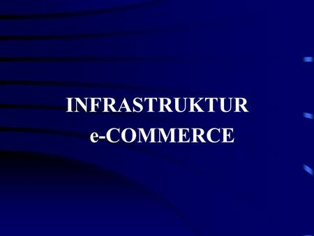 INFRASTRUKTUR e-COMMERCE.