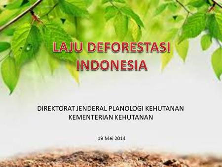 LAJU DEFORESTASI INDONESIA