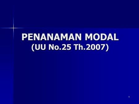 PENANAMAN MODAL (UU No.25 Th.2007)