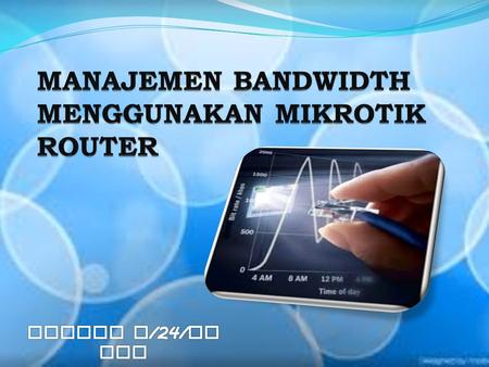 Pengertian Bandwith & Traffic Pengertian Mikrotik Router OS Fasilitas-fasilitas Mikrotik The End Software untuk pengaturan traffic bandwidth.