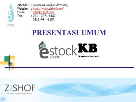 PRESENTASI UMUM ZISHOF (IT Services & Solutions Provider) Website:    Telp.:
