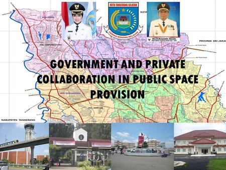 GOVERNMENT AND PRIVATE COLLABORATION IN PUBLIC SPACE PROVISION.