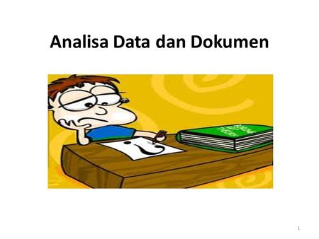 Analisa Data dan Dokumen