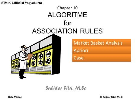 Chapter 10 ALGORITME for ASSOCIATION RULES