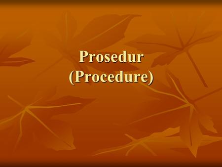Prosedur (Procedure).