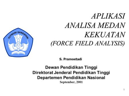 APLIKASI ANALISA MEDAN KEKUATAN (FORCE FIELD ANALYSIS)