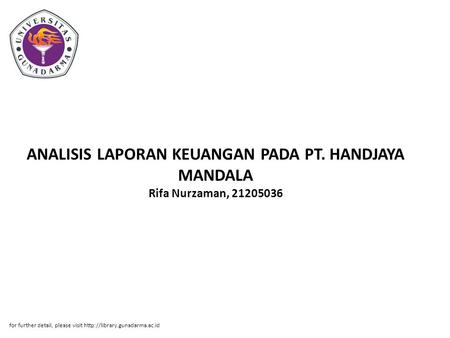ANALISIS LAPORAN KEUANGAN PADA PT. HANDJAYA MANDALA Rifa Nurzaman, 21205036 for further detail, please visit
