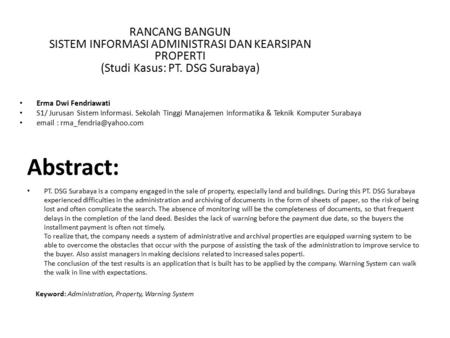 Abstract: PT. DSG Surabaya is a company engaged in the sale of property, especially land and buildings. During this PT. DSG Surabaya experienced difficulties.