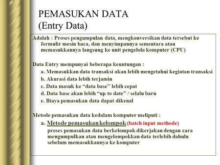 PEMASUKAN DATA (Entry Data)