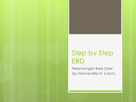 Step by Step ERD Perancangan Basis Data (by Normandito W, S.Kom)