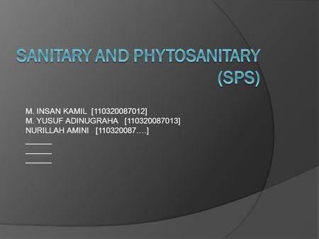 SANITARY AND PHYTOSANITARY (SPS)