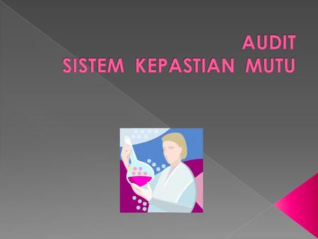 " Menurut The International Standard For Terminology in Quality Management, ISO 8402:  ""Audit mutu merupakan suatu pengujian yang sistematis dan independent."