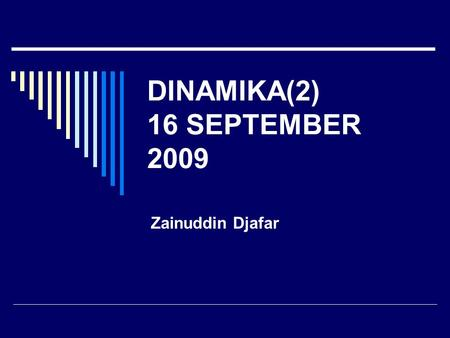 DINAMIKA(2) 16 SEPTEMBER 2009 Zainuddin Djafar.  FOREIGN POLICY CAPACITY IN THE MIDDLE EAST, ROBERT J. PRANGER DALAM THE MIDDLE EAST IN GLOBAL PERSPECTIVE.