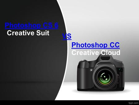 Photoshop CS 6 Creative Suit VS Photoshop CC Creative Cloud.