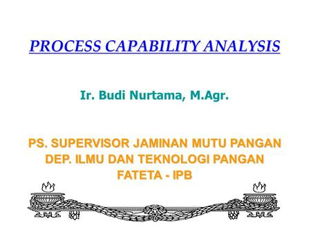 PROCESS CAPABILITY ANALYSIS