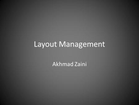 Layout Management Akhmad Zaini.