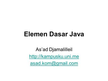 Elemen Dasar Java As'ad Djamalilleil