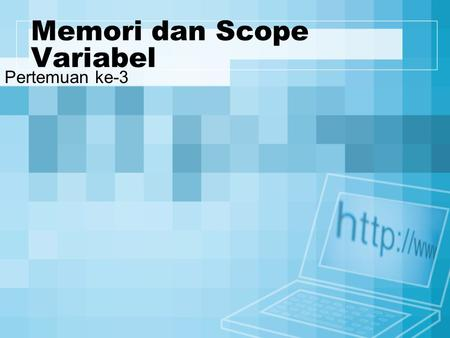 Memori dan Scope Variabel