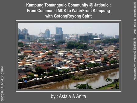 By : Astaja & Anita Kampung Tomangpulo Jatipulo : From Communal MCK to WaterFront Kampung with GotongRoyong Spirit Image 01/47 by AS © Feb.