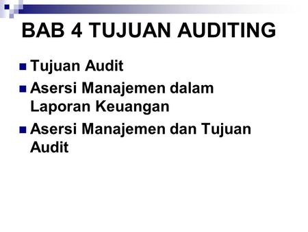 BAB 4 TUJUAN AUDITING Tujuan Audit