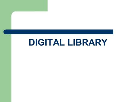DIGITAL LIBRARY.