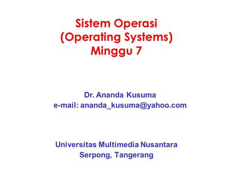 Sistem Operasi (Operating Systems) Minggu 7