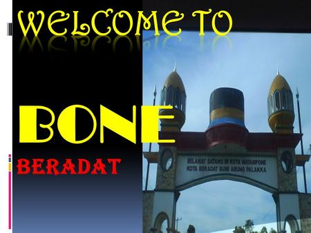 WELCOME TO BONE BERADAT.
