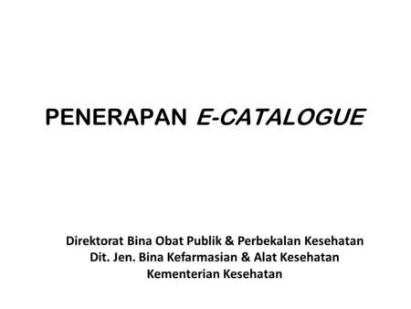 PENERAPAN E-CATALOGUE
