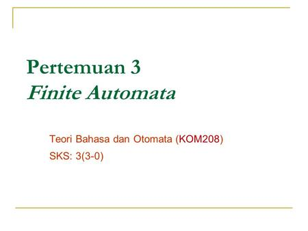 Pertemuan 3 Finite Automata