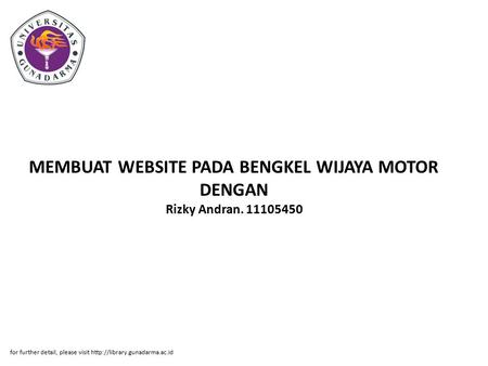 MEMBUAT WEBSITE PADA BENGKEL WIJAYA MOTOR DENGAN Rizky Andran. 11105450 for further detail, please visit