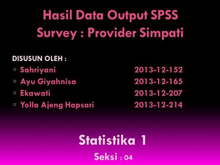 Hasil Data Output SPSS Survey : Provider Simpati
