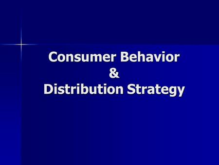Consumer Behavior & Distribution Strategy