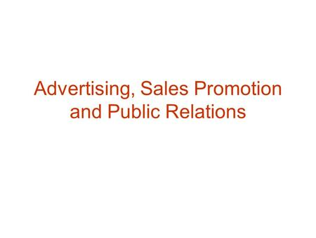 Advertising, Sales Promotion and Public Relations.